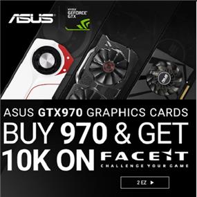 Purchase any ASUS GTX 970 VGA Card and receive 10k points on Faceit  Promo Ends June 15, 2017.